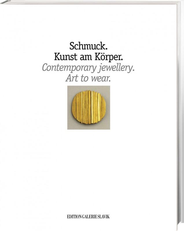 Galerie Slavik - Schmuck. Kunst am Körper. Contemporary jewellery. Art to wear.